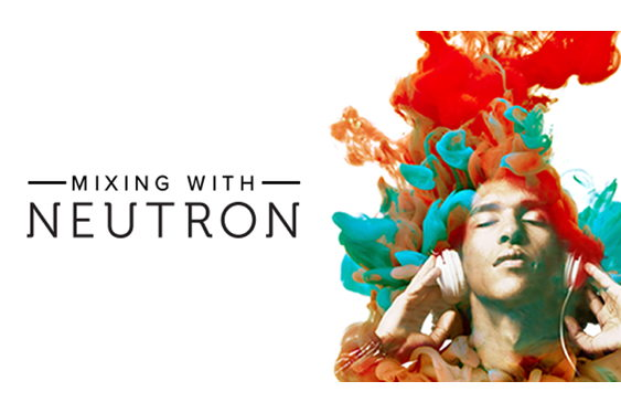 Did you miss out on iZotope's Mixing with Neutron webinar...